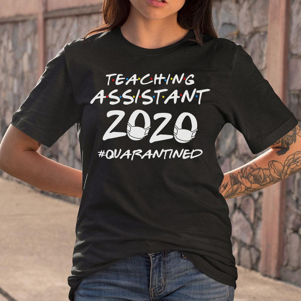 Teaching Assistant 2020 Quarantined Covid-19 S By AllezyShirt