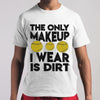 The Only Makeup I Wear Is Dirt Baseball 2020 T-shirt S By AllezyShirt