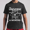 The Universe & Morons T-shirt S By AllezyShirt