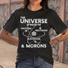The Universe & Morons T-shirt M By AllezyShirt
