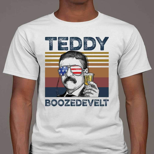 Theodore Roosevelt Teddy Boozedevelt Drink Beer Indepence Day T-shirt S By AllezyShirt