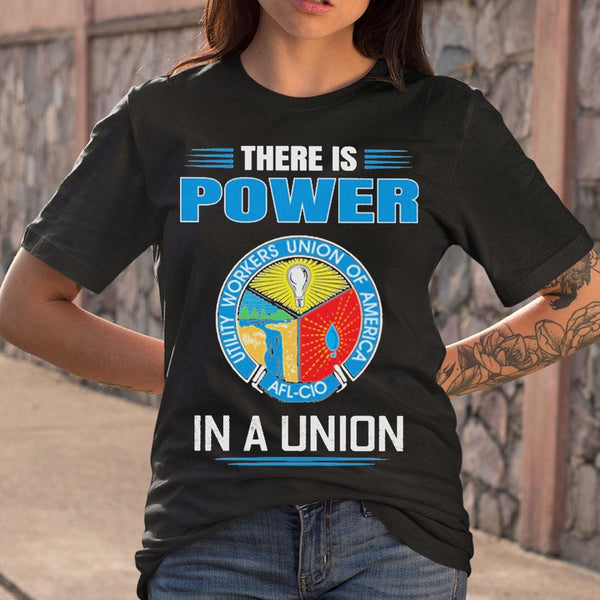 There Is Power Utility Workers Union Of America In A Union T-shirt M By AllezyShirt