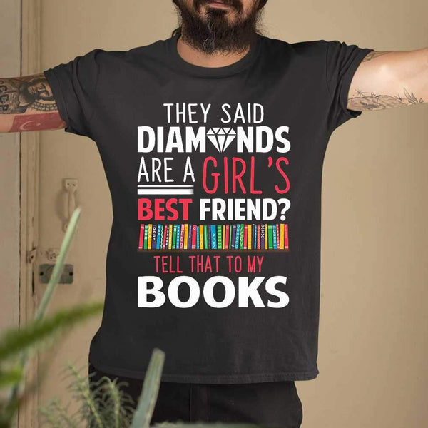 They Said Diamonds Are A Girl's Best Friend Tell That To My Books T-shirt M By AllezyShirt