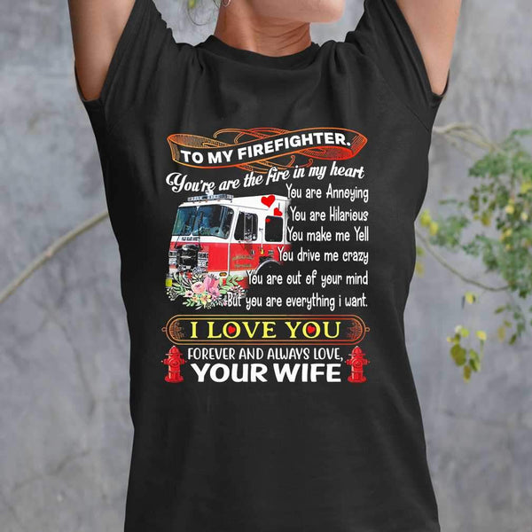 To My Firefighter You're The Fire In My Heart I Love You Forever And Always Your Wife T-shirt M By AllezyShirt