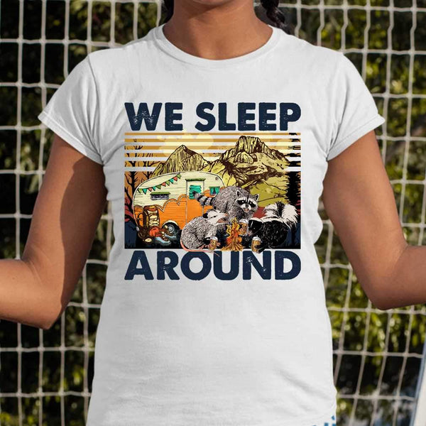 Trash Animals Camping Lovers We Sleep Around Camp Life T-shirt M By AllezyShirt