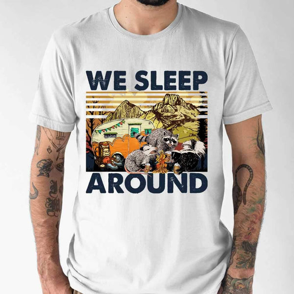 Trash Animals Camping Lovers We Sleep Around Camp Life T-shirt S By AllezyShirt