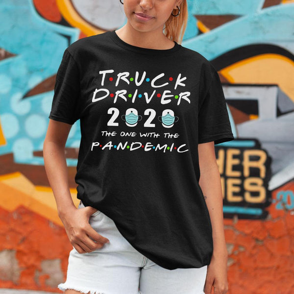 Truck Driver 2020 The One With The Pandemic Shirt M By AllezyShirt