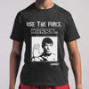 Use The Force Harry T-shirt M By AllezyShirt