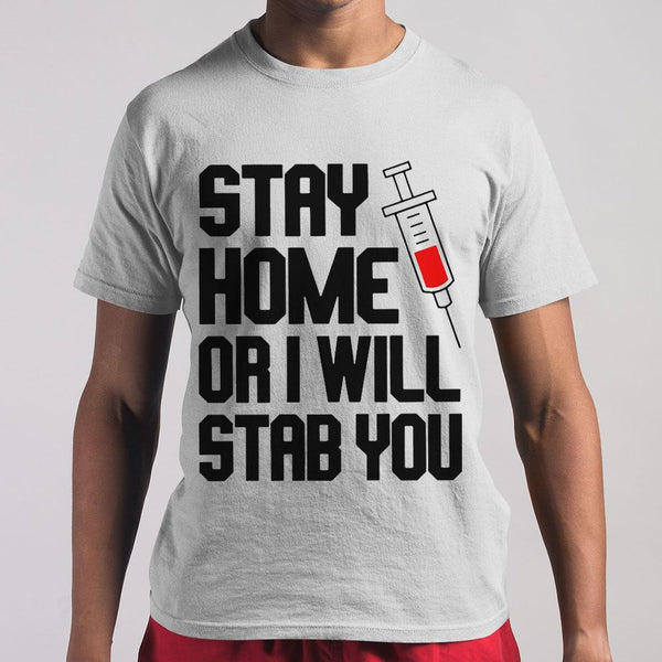 Vaccine Stay Home Or I Will Stab Yousss Shirt S By AllezyShirt