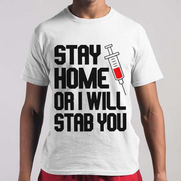 Vaccine Stay Home Or I Will Stab Yousss Shirt M By AllezyShirt
