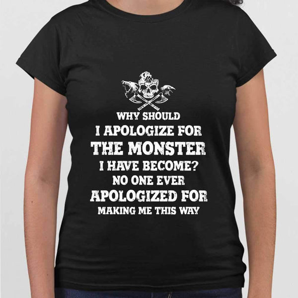 Vikings Why Should I Apologize For The Monster I Have Become T-shirt S By AllezyShirt