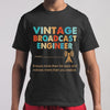 Vintage Broadcast Engineer Knows More Than He Says And Notices More Than You Realize T-shirt S By AllezyShirt