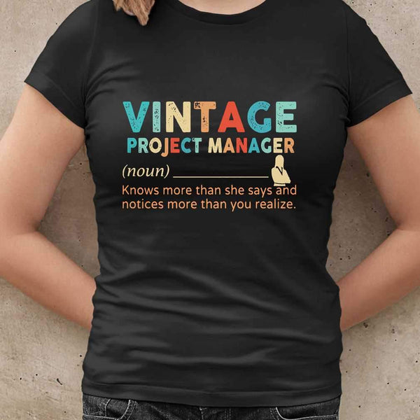 Vintage Project Manager Noun Knows More Than He Says And Notices More Than You Realize T-shirt M By AllezyShirt