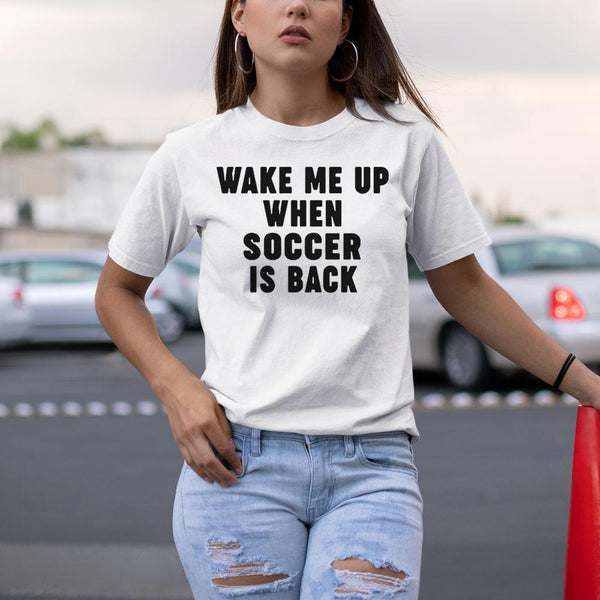 Wake Me Up When Soccer Is Back 2020 Shirt S By AllezyShirt