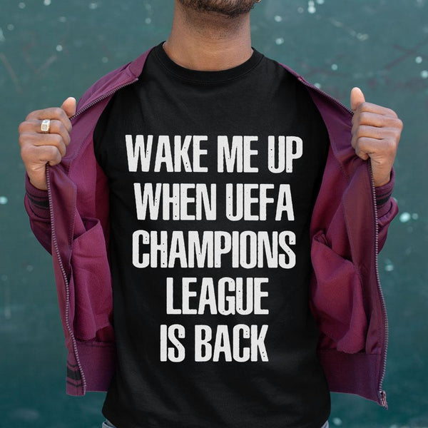 Wake Me Up When Uefa Champions League Is Back 2020 Shirt M By AllezyShirt