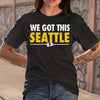 We Got This Seattle T-shirt M By AllezyShirt