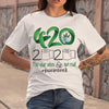 Weed 420 Stoner 2020 The Year When Got Real Quarantined S By AllezyShirt