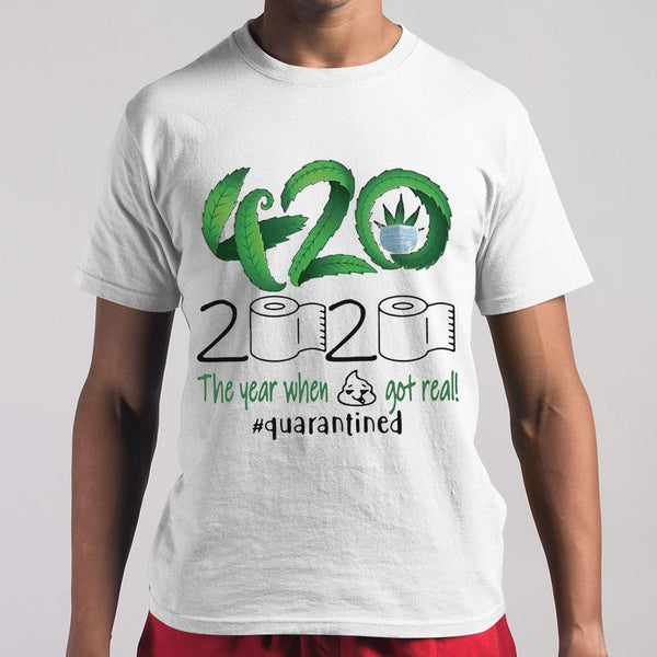 Weed 420 Stoner 2020 The Year When Got Real Quarantined M By AllezyShirt