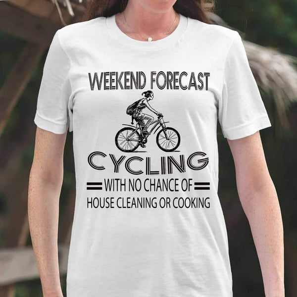 Weekend Forecast Cycling With No Chance Of House Cleaning Or Cooking Classic T-shirt S By AllezyShirt