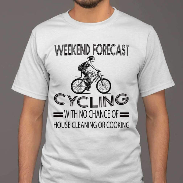 Weekend Forecast Cycling With No Chance Of House Cleaning Or Cooking Classic T-shirt M By AllezyShirt