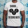 Weight Lifting Shhh I'm Doing Math Shirt S By AllezyShirt