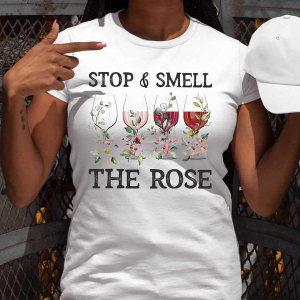 Wine Stop And Smell The Rose T-shirt S By AllezyShirt