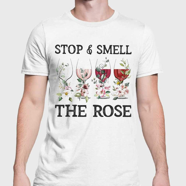 Wine Stop And Smell The Rose T-shirt M By AllezyShirt