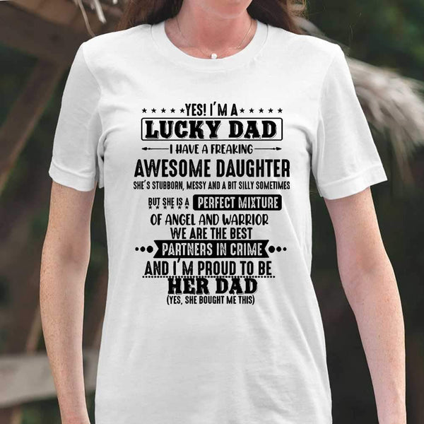 Yes I'm A Lucky Dad I Have A Freaking Awesome Daughter T-shirt S By AllezyShirt