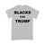 Blacks For Trump T-shirt