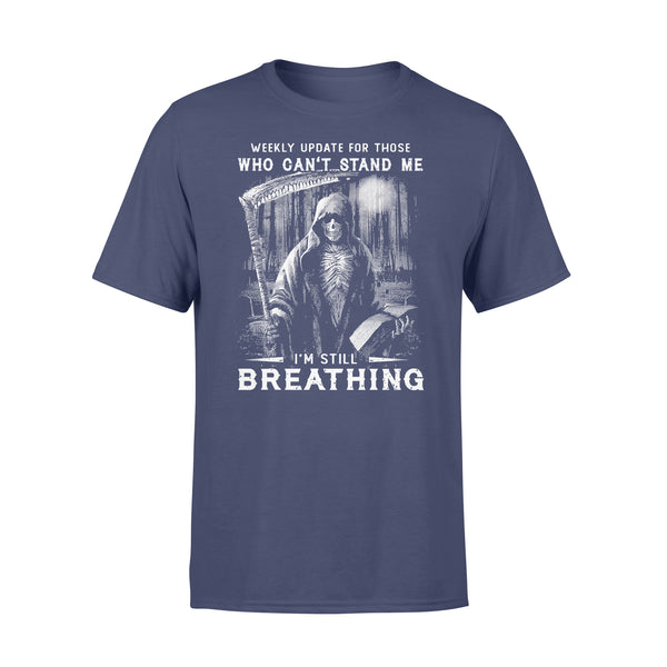 Skull Weekly Update For Those Who Can't Stand Me I'm Still Breathing T-shirt XL By AllezyShirt