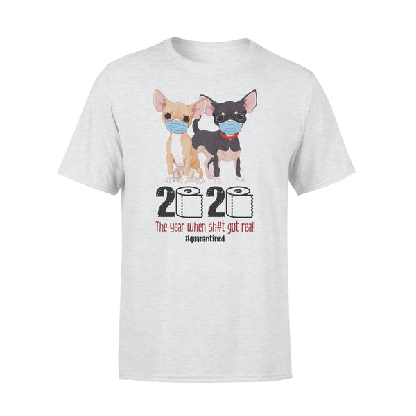 Chihuahua 2020 The Year When Shit Got Real Quarantine T-shirt XL By AllezyShirt