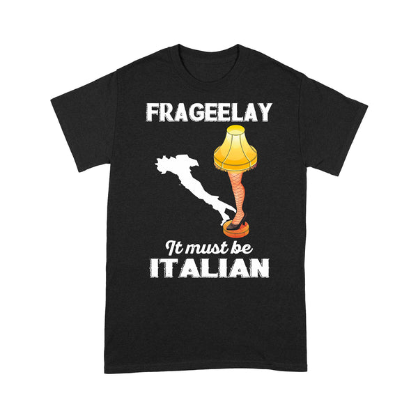 Christmas Leg Lamp Fra Gee Lay It Must Be Italian T-shirt L By AllezyShirt