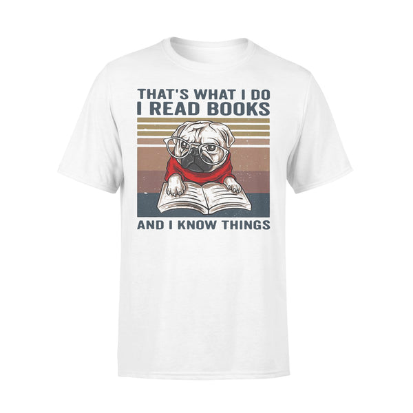 Pug That's What I Do I Read Books And I Know Things T-shirt L By AllezyShirt