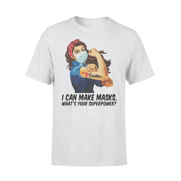 Quilter I Can Make Masks What's Your Superpower T-shirt XL By AllezyShirt