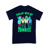 Chillin With My Zombies Halloween Friends T-shirt XL By AllezyShirt