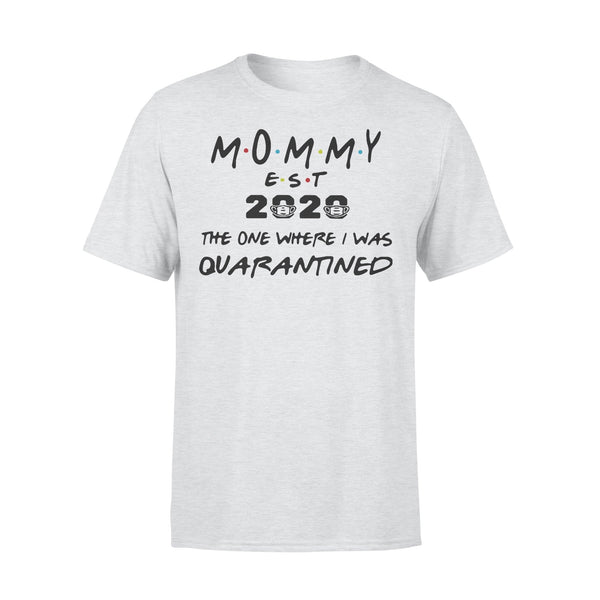 Mommy Est 2020 Face Mask The One Where I Was Quarantined Shirt XL By AllezyShirt