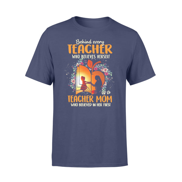Teacher Mom Who Believed In Her First T-shirt XL By AllezyShirt