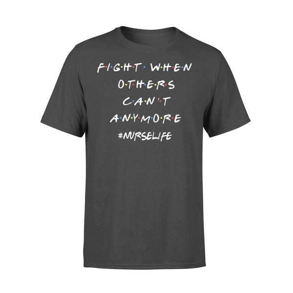 Fight When Others Can'T Anymore Nurse Life 2020 Shirt L By AllezyShirt