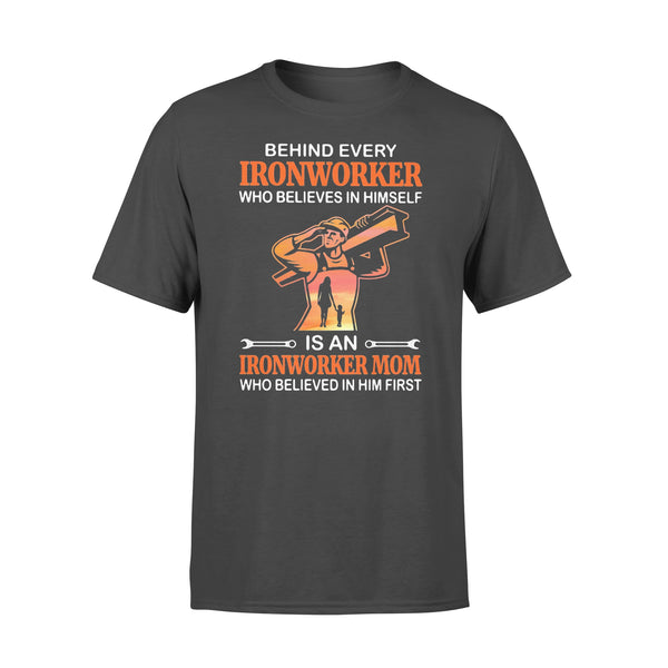 Behind Every Ironworker Who Believes In Himself Is An Ironworker Mom Who Believed In Him First Sunshine T-shirt L By AllezyShirt