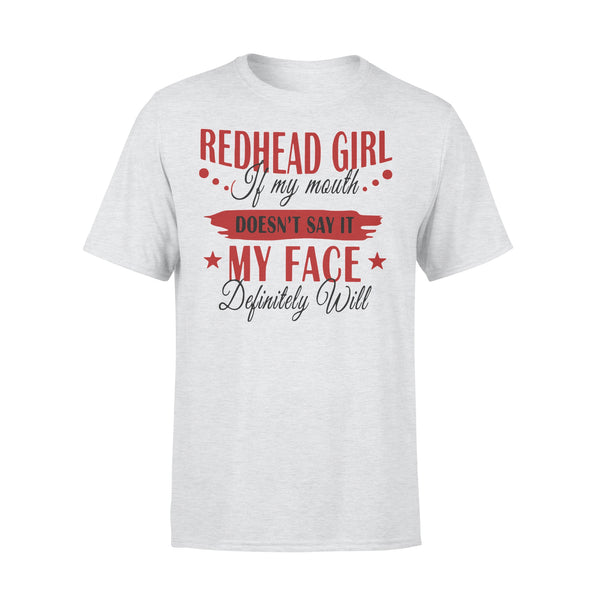 Redhead Girl If My Mouth Doesn'T Say It My Face Definitely Will T-shirt M By AllezyShirt