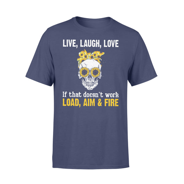 Skull Sunflower Live Laugh Love If That Doesn't Work Load Aim Fire T-shirt XL By AllezyShirt