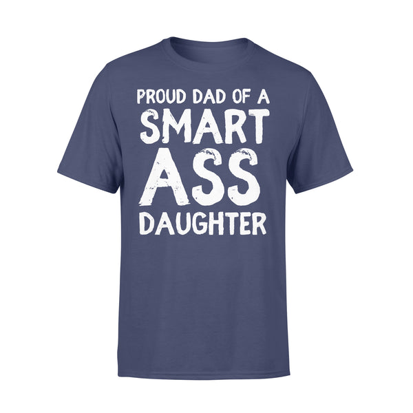 Proud Dad Of A Smartass Daughter Father's Day From Daughter T-shirt XL By AllezyShirt
