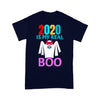 2020 Is My Real Boo Halloween T-shirt XL By AllezyShirt