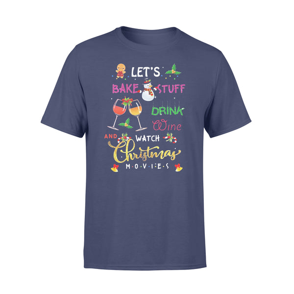Let'S Bake Stuff Drink Wine And Watch Christmas Movies T-shirt XL By AllezyShirt