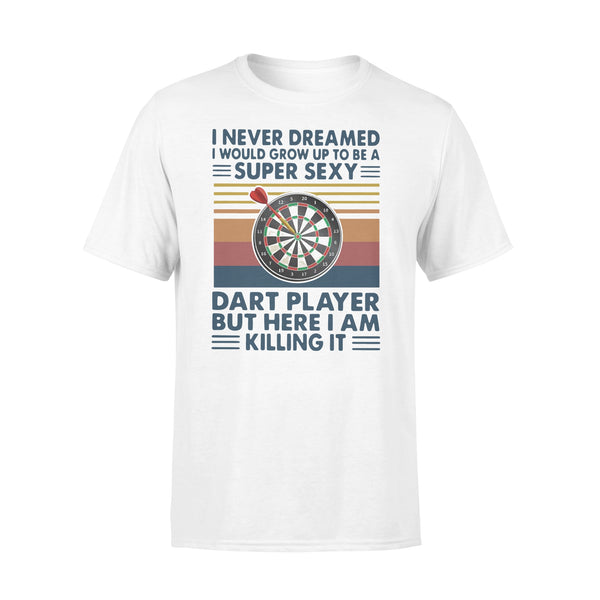 I Never Dreamed I'd Grow Up To Be A Super Sexy Dart Player But Here I Am Killing It Vintage T-shirt L By AllezyShirt