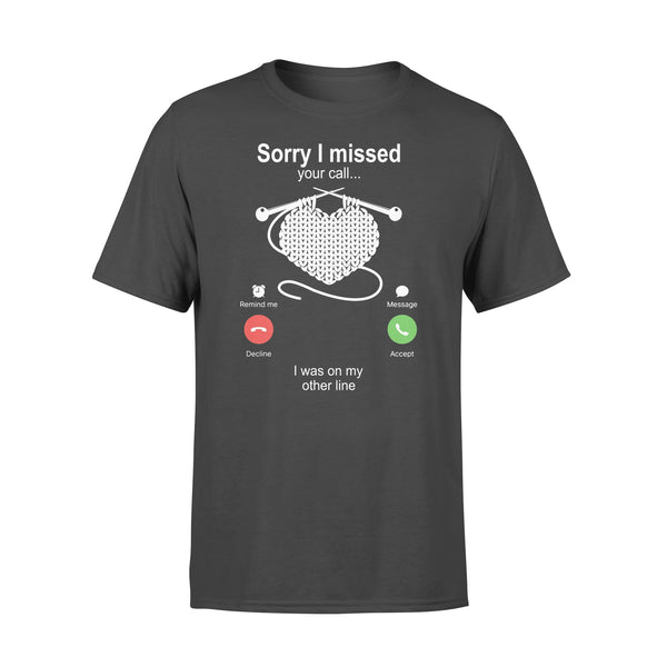 Knitting Sorry I Missed Your Call I Was On My Other Line T-shirt L By AllezyShirt