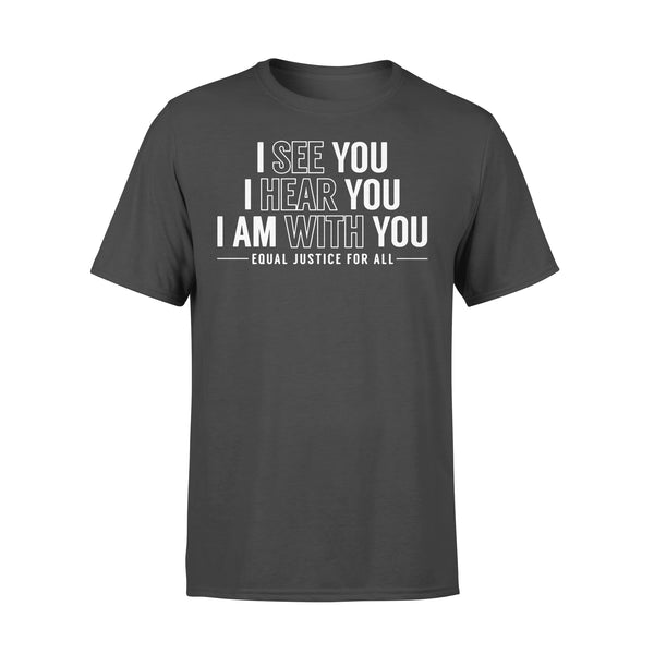 I See You I Hear You I Am With You Equal Justice For All T-shirt L By AllezyShirt