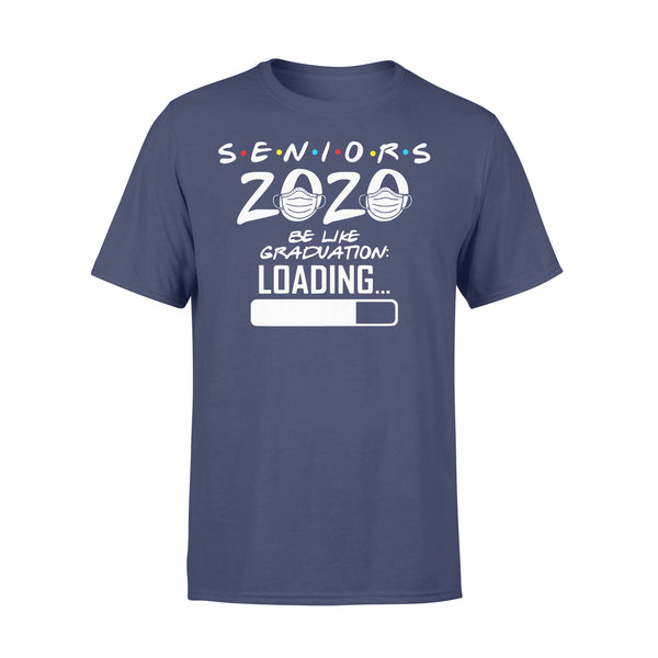 Seniors 2020 Be Like Graduation Loading Shirt XL By AllezyShirt