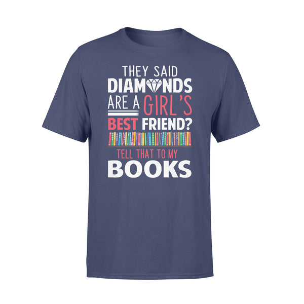 They Said Diamonds Are A Girl's Best Friend Tell That To My Books T-shirt XL By AllezyShirt