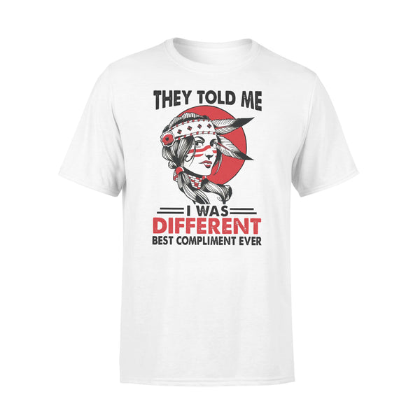Native America They Told Me I Was Different Best Compliment Ever T-shirt L By AllezyShirt